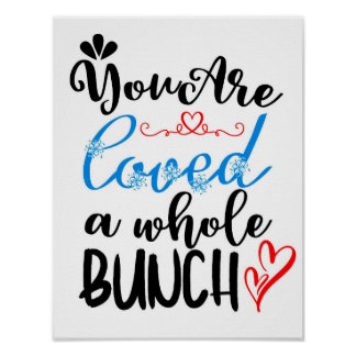 You are Loved a Whole Bunch Love Quote Poster