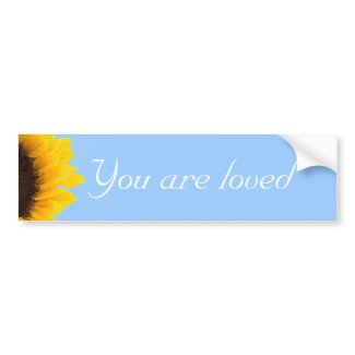 You are loved Bumper Sticker bumpersticker