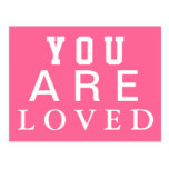 You are Loved -  Inspire - Motivate - Encourage Post Cards