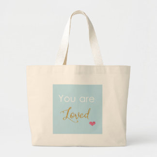 You are Loved Large Tote Bag