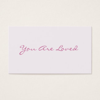 You Are Loved Love Notes Business Card