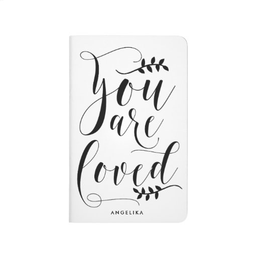 You are loved modern calligraphy personalized journal zazzle