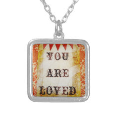 You are Loved Necklace at Zazzle