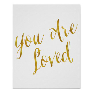 You Are Loved Quote Faux Gold Foil Metallic Design Poster