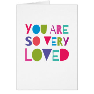 You Are Loved Sweet Greeting Modern Love Card