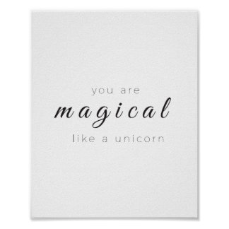 You Are Magical Like A Unicorn Poster, Modern Art Poster