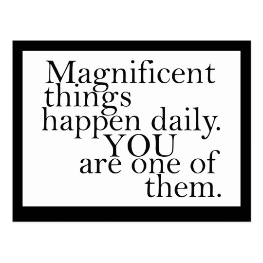 You are magnificent -  Motivational Postcard