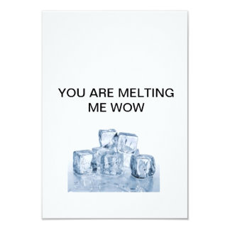 YOU ARE MELTING ME WOW CARD