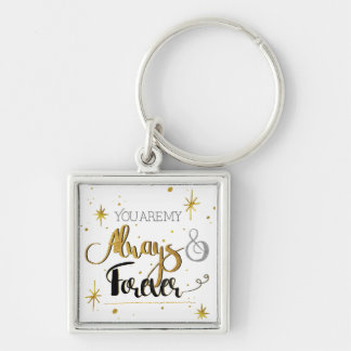 You Are My Always & Forever Gold Stars Key Chain