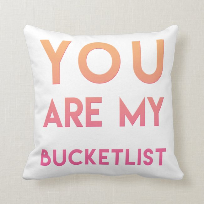You are my Bucketlist - Fun, Romantic Quote