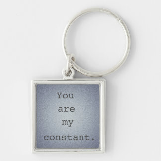 You are my constant Lost Quote Key Chain Love Gift