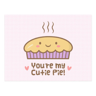 You are my Cutie Pie Cute Doodle For Her Postcard