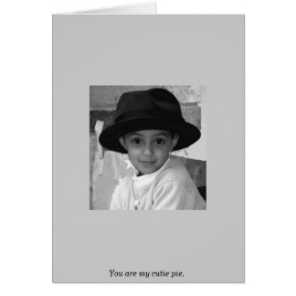 You are my cutie pie greeting card