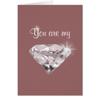 you are my diamond card
