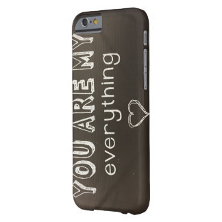 You Are My Everything - Love - iPhone 6/6s Barely There iPhone 6 Case