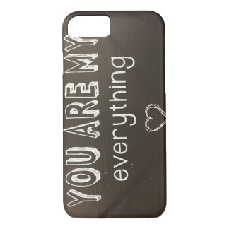 You Are My Everything - Love - iPhone 7 iPhone 7 Case