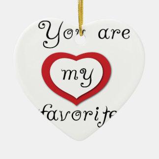 you are my favorite ceramic ornament