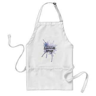 You are my Favourite Song Adult Apron