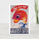 You are my greatest Catch Holiday Card