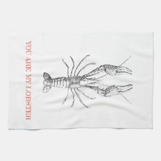 """""""You are my Lobster"""" Novelty Kitchen Tea Towel"""