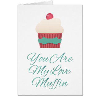 You Are My Love Muffin Card