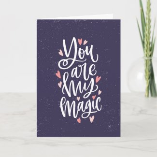 You Are My Magic Valentine's Day Card