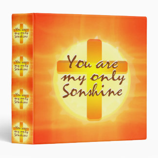 You are My Only Sunshine with Cross 3 Ring Binder