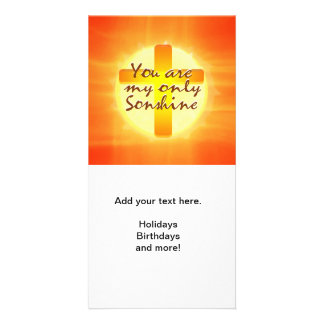You are My Only Sunshine with Cross Card