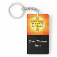 You are My Only Sunshine with Cross Acrylic Key Chains