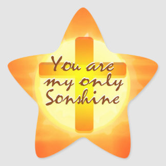 You are My Only Sunshine with Cross Star Sticker