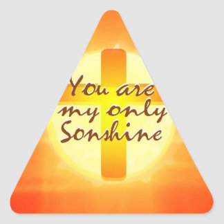 You are My Only Sunshine with Cross Triangle Sticker