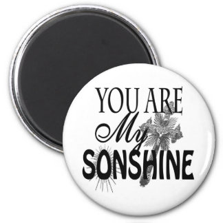 You Are My Sonshine II Custom Magnet