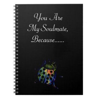 """You Are My Soulmate, Because.."""" Romantic Notebook"""