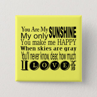 You Are My Sunshine Apparel and Gifts Button