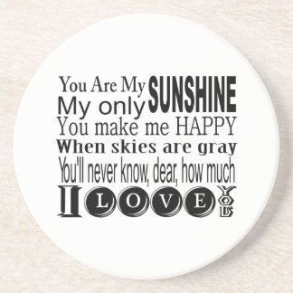 You Are My Sunshine Apparel and Gifts Drink Coaster