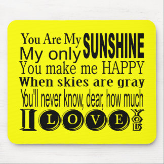 You Are My Sunshine Apparel and Gifts Mouse Pad