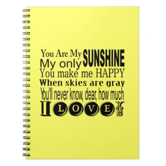 You Are My Sunshine Apparel and Gifts Spiral Notebook