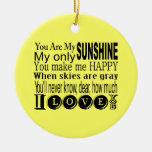 You Are My Sunshine Apparel and Gifts Ornaments