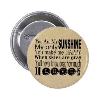 You Are My Sunshine Apparel and Gifts Pinback Button