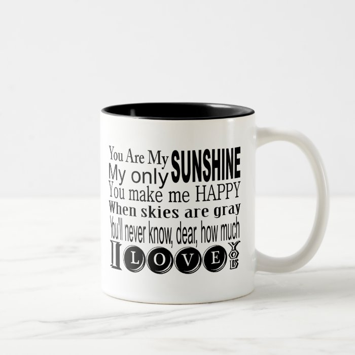 You Are My Sunshine Apparel and Gifts Two-Tone Coffee Mug