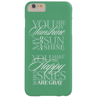 You Are My Sunshine Barely There iPhone 6 Plus Case