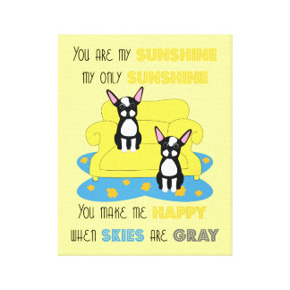 You are my Sunshine Boston Terrier Canvas