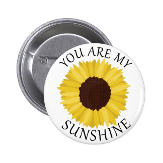You Are My Sunshine Pinback Button