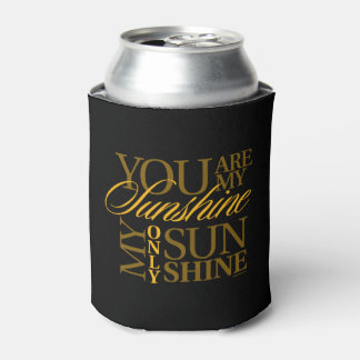 You Are My Sunshine Can Cooler
