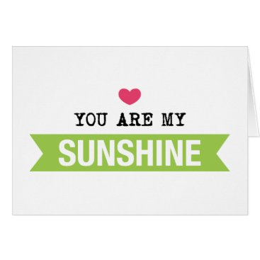 Valentines Themed You Are My Sunshine Card