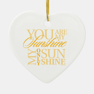 You Are My Sunshine Ceramic Ornament