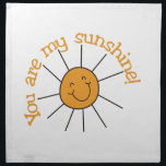 "You Are My Sunshine Cloth Napkin<br><div class=""desc"">Nana&#39;s are so very special!  Create something special for your Nana with this sweet graphic.  Love it on shirts combined with our stick people designs!</div>"