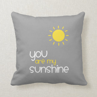 You Are My Sunshine Gray Throw Pillow