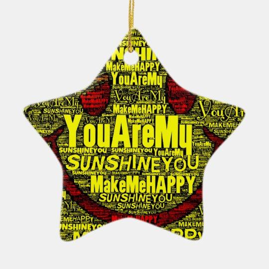 You Are My Sunshine Happy Ceramic Ornament