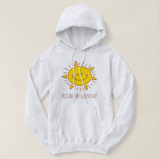 You Are My Sunshine Happy Cute Smiley Sunny Day Hoodie